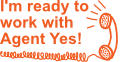 Click when you're ready to work with Agent Yes!